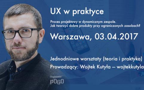 Warsztaty UX, Warszawa, kwiecień 2017. Szkolenie dla UX designerów.