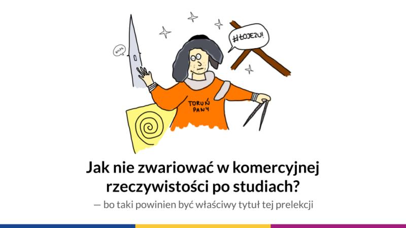 Mikołaj Kopernik próbuje nie zwariować. Slajd z prelekcji na WIAD Toruń 2020